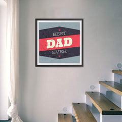 Ezposterprints - Best Dad Ever 3 | Father's Day Posters - 16x16 ambiance display photo sample
