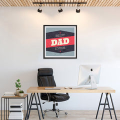 Ezposterprints - Best Dad Ever 3 | Father's Day Posters - 24x24 ambiance display photo sample