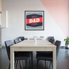 Ezposterprints - Best Dad Ever 3 | Father's Day Posters - 32x32 ambiance display photo sample