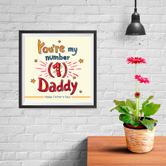 Ezposterprints - You're My Number 1 Daddy | Father's Day Posters - 10x10 ambiance display photo sample