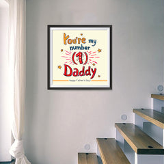 Ezposterprints - You're My Number 1 Daddy | Father's Day Posters - 16x16 ambiance display photo sample