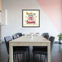 Ezposterprints - You're My Number 1 Daddy | Father's Day Posters - 32x32 ambiance display photo sample