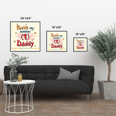 Ezposterprints - You're My Number 1 Daddy | Father's Day Posters ambiance display photo sample