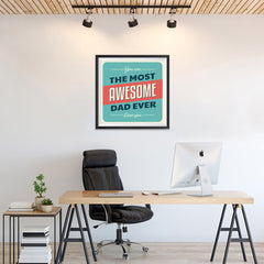 Ezposterprints - You're the Most Awesome Dad Ever | Father's Day Posters - 24x24 ambiance display photo sample
