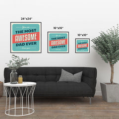 Ezposterprints - You're the Most Awesome Dad Ever | Father's Day Posters ambiance display photo sample