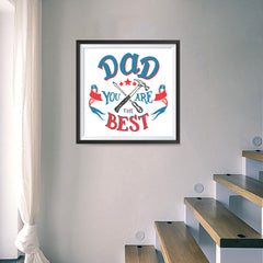 Ezposterprints - Dad! You Are The Best | Father's Day Posters - 16x16 ambiance display photo sample