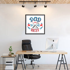 Ezposterprints - Dad! You Are The Best | Father's Day Posters - 24x24 ambiance display photo sample
