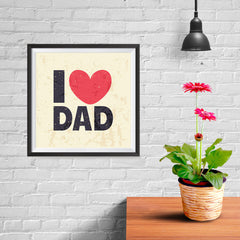 Ezposterprints - I Love Dad 2 | Father's Day Posters - 10x10 ambiance display photo sample