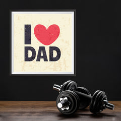 Ezposterprints - I Love Dad 2 | Father's Day Posters - 12x12 ambiance display photo sample