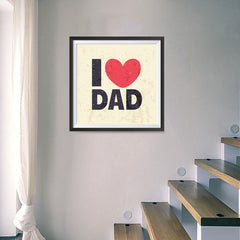 Ezposterprints - I Love Dad 2 | Father's Day Posters - 16x16 ambiance display photo sample