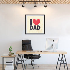 Ezposterprints - I Love Dad 2 | Father's Day Posters - 24x24 ambiance display photo sample