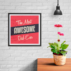 Ezposterprints - Most Awesome Dad Ever | Father's Day Posters - 10x10 ambiance display photo sample