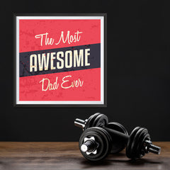 Ezposterprints - Most Awesome Dad Ever | Father's Day Posters - 12x12 ambiance display photo sample