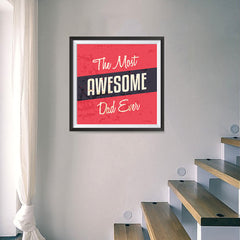 Ezposterprints - Most Awesome Dad Ever | Father's Day Posters - 16x16 ambiance display photo sample