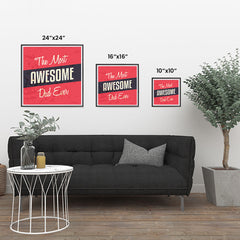 Ezposterprints - Most Awesome Dad Ever | Father's Day Posters ambiance display photo sample