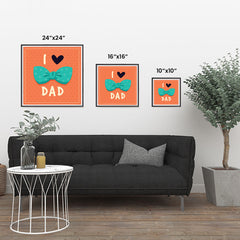 Ezposterprints - I Love Dad 3 | Father's Day Posters ambiance display photo sample