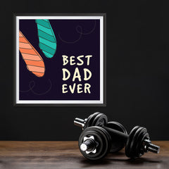 Ezposterprints - Best Dad Ever 4 | Father's Day Posters - 12x12 ambiance display photo sample