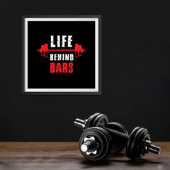 Ezposterprints - Life Behind Bars | GYM Motivation Quotes - 10x10 ambiance display photo sample