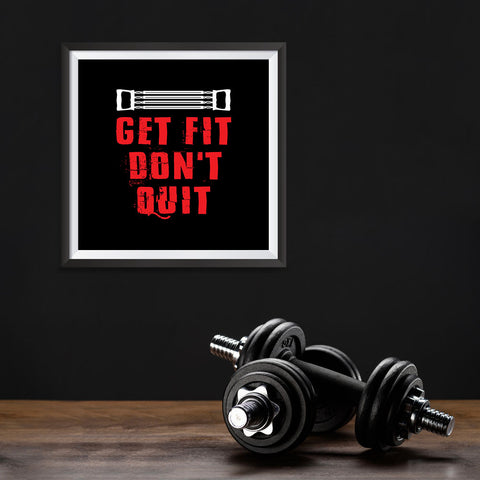 Ezposterprints - Get Fit Don't Quit | GYM Motivation Quotes - 10x10 ambiance display photo sample