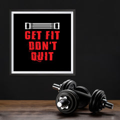 Ezposterprints - Get Fit Don't Quit | GYM Motivation Quotes - 12x12 ambiance display photo sample