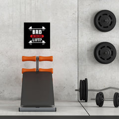 Ezposterprints - Bro! Do You Even Lift? | GYM Motivation Quotes - 16x16 ambiance display photo sample