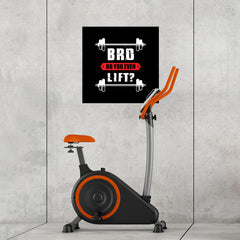 Ezposterprints - Bro! Do You Even Lift? | GYM Motivation Quotes - 24x24 ambiance display photo sample