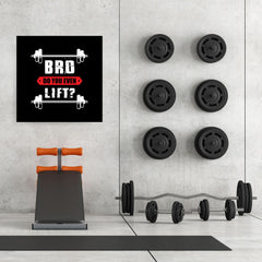 Ezposterprints - Bro! Do You Even Lift? | GYM Motivation Quotes - 32x32 ambiance display photo sample