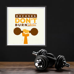 Ezposterprints - Excuses Don't Burn Calories | GYM Motivation Quotes - 12x12 ambiance display photo sample