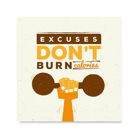 Ezposterprints - Excuses Don't Burn Calories | GYM Motivation Quotes