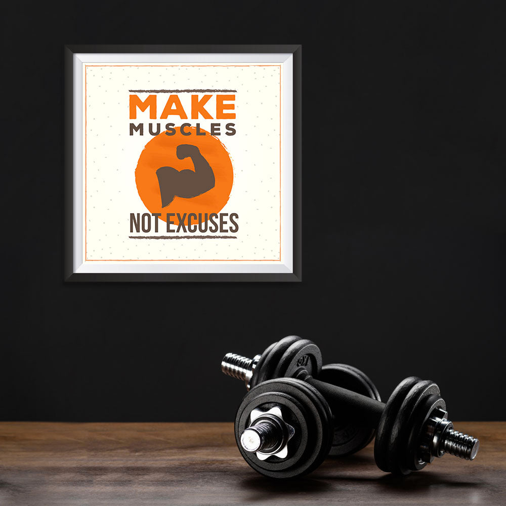 Ezposterprints - Make Muscles Not Excuses | GYM Motivation Quotes - 10x10 ambiance display photo sample