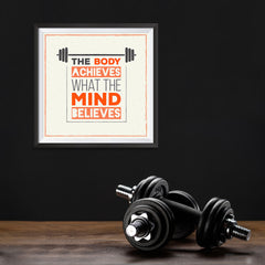 Ezposterprints - The Body Achieves What The Mind Believes | GYM Motivation Quotes - 10x10 ambiance display photo sample
