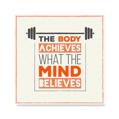 Ezposterprints - The Body Achieves What The Mind Believes | GYM Motivation Quotes
