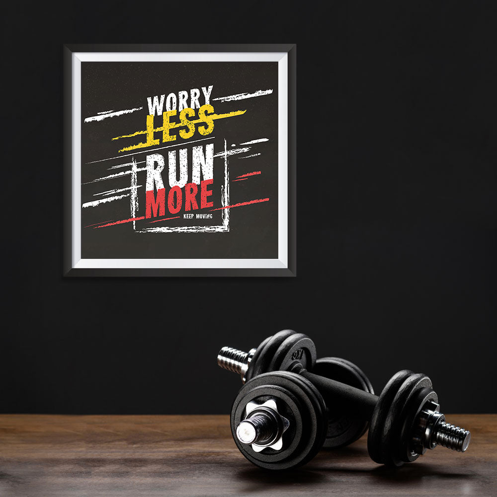 Ezposterprints - Worry Less Run More, Keep Moving | GYM Motivation Quotes - 10x10 ambiance display photo sample