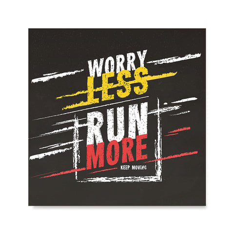 Ezposterprints - Worry Less Run More, Keep Moving | GYM Motivation Quotes