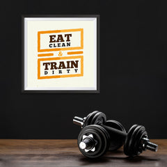 Ezposterprints - Eat Clean Train Dirty | GYM Motivation Quotes - 10x10 ambiance display photo sample