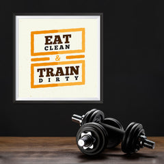 Ezposterprints - Eat Clean Train Dirty | GYM Motivation Quotes - 12x12 ambiance display photo sample