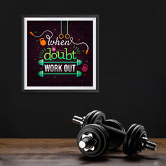 Ezposterprints - When in Doubt Work Out | GYM Motivation Quotes - 10x10 ambiance display photo sample