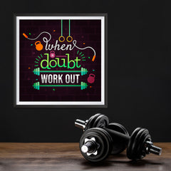 Ezposterprints - When in Doubt Work Out | GYM Motivation Quotes - 12x12 ambiance display photo sample