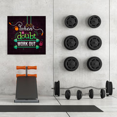 Ezposterprints - When in Doubt Work Out | GYM Motivation Quotes - 32x32 ambiance display photo sample
