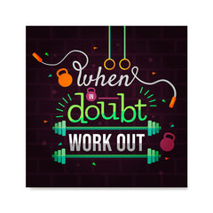 Ezposterprints - When in Doubt Work Out | GYM Motivation Quotes