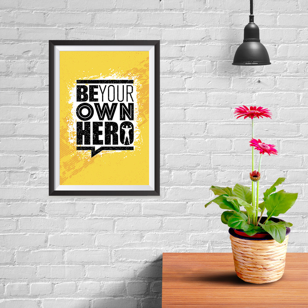Ezposterprints - Be Your Own Hero | Gym Inspiration Motivation Quotes - 08x12 ambiance display photo sample