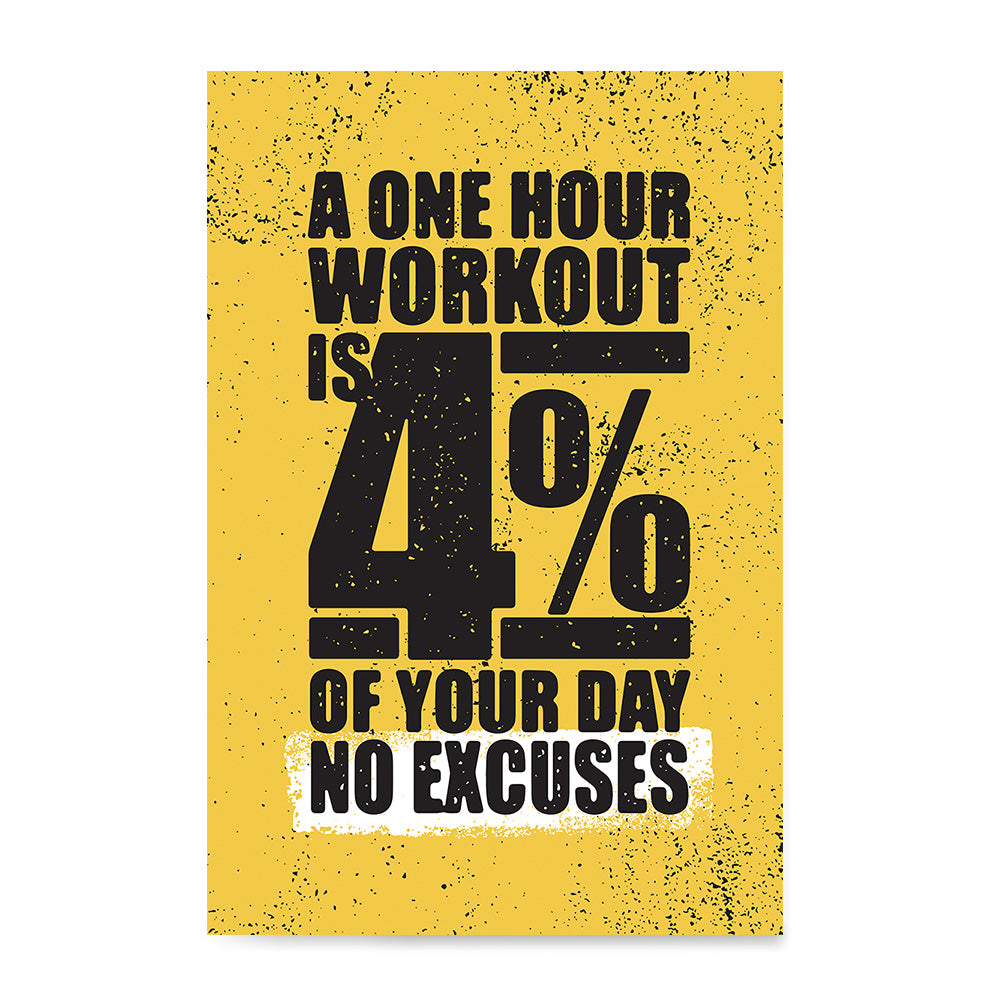 fa0800eb0 A One Hour Workout is 4% Of Your Day No Excuses - GYM & Fitness Motivation  – EzPosterPrints