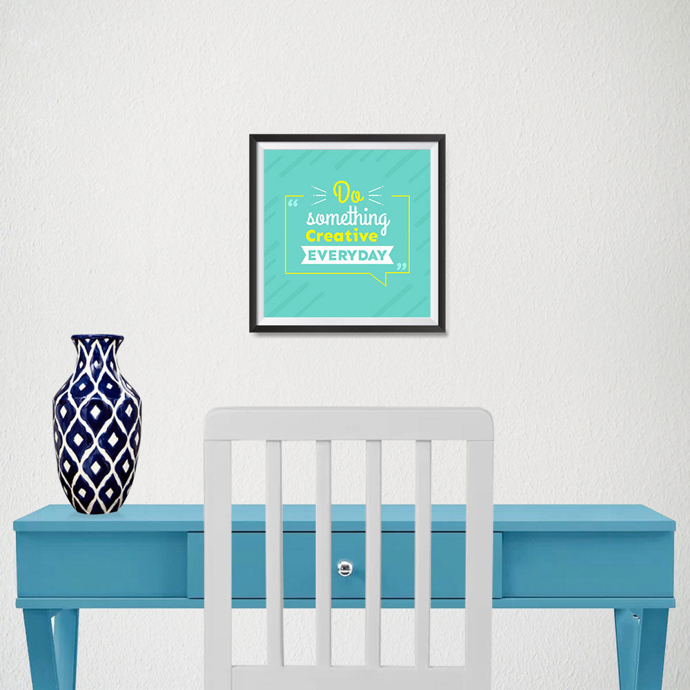 Ezposterprints - Do Something Creative Everyday - 10x10 ambiance display photo sample