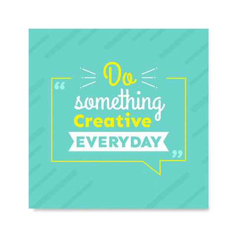 Ezposterprints - Do Something Creative Everyday