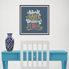 Ezposterprints - Work Hard Dream Big - 16x16 ambiance display photo sample