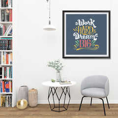 Ezposterprints - Work Hard Dream Big - 32x32 ambiance display photo sample