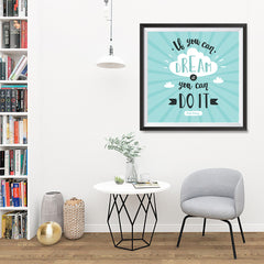 Ezposterprints - If You Can Dream It You Can Do It - 32x32 ambiance display photo sample