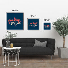 Ezposterprints - Good Things Take Time ambiance display photo sample