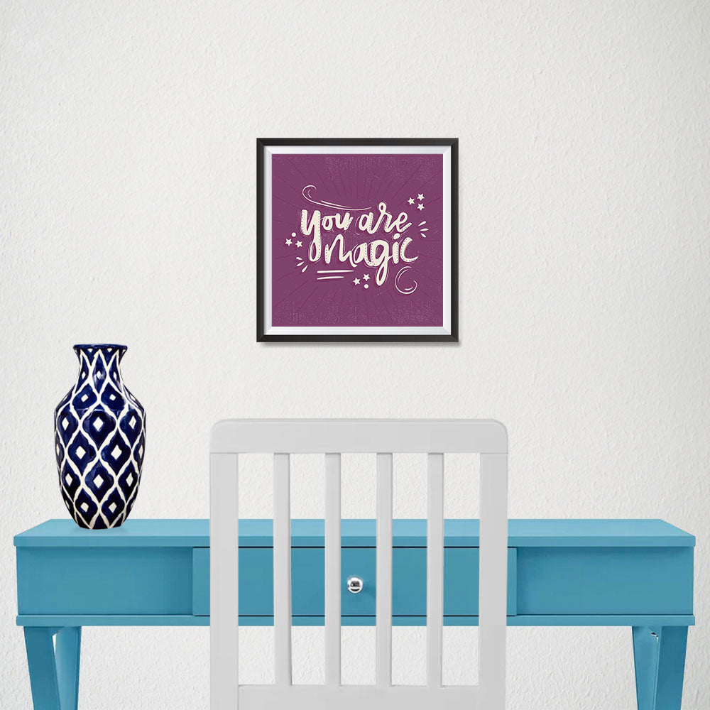 Ezposterprints - You are Magic - 10x10 ambiance display photo sample