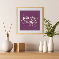 Ezposterprints - You are Magic - 12x12 ambiance display photo sample